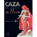 CAZA : DE METAL ET DE CHAIR